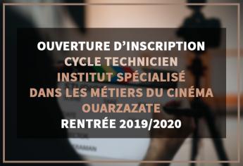 Ouverture d'inscription au cycle Technicien de l'Institut Spécialisé dans les Métiers du Cinéma à Ouarzazate 2019