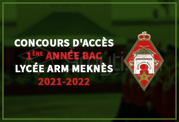 Concours d'accès en 1ère année Baccalauréat au Lycée de l'ARM Meknès 2021-2022