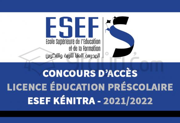 Concours d'accès à la Licence d'Éducation Enseignement Préscolaire de l'ESEF Kénitra 2021-2022